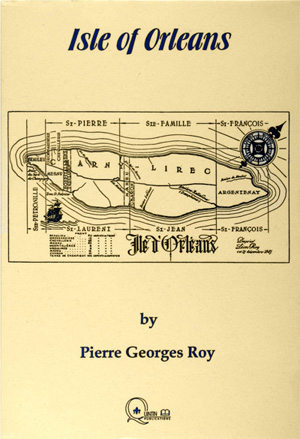 Isle of Orleans - Book by Pierre Georges Roy