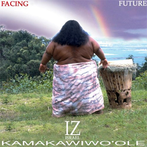Israel Kmakawiwo'ole - Facing Future - Cover